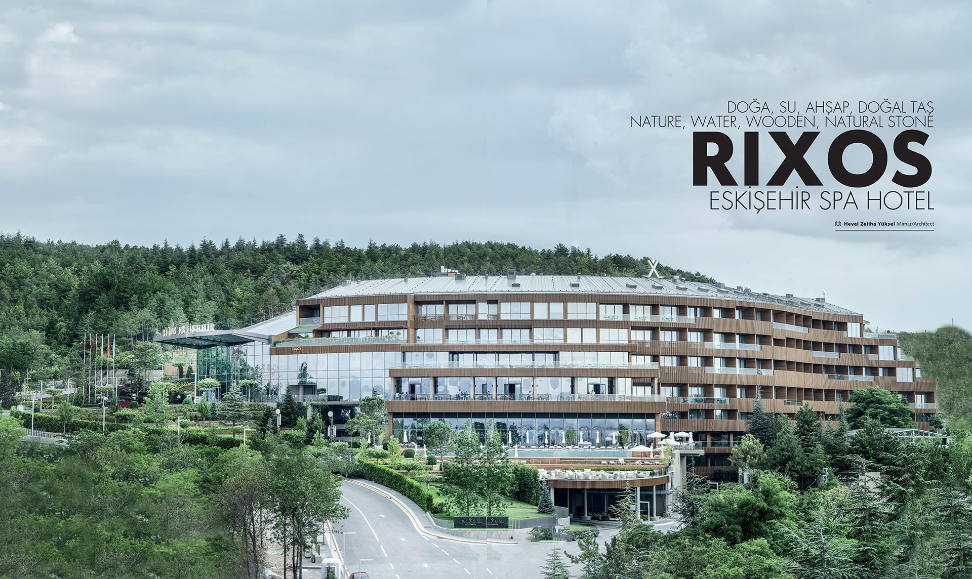 DOĞA, SU, AHŞAP, DOĞAL TAŞ.  RIXOS ESKİŞEHİR SPA HOTEL