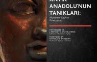 ANTİK ANADOLU'NUN TANIKLARI: MUHARREM KAYHAN KOLEKSİYONU