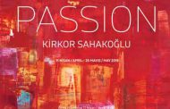 "KİRKOR SAHAKOĞLU'NDAN ""PASSION"""