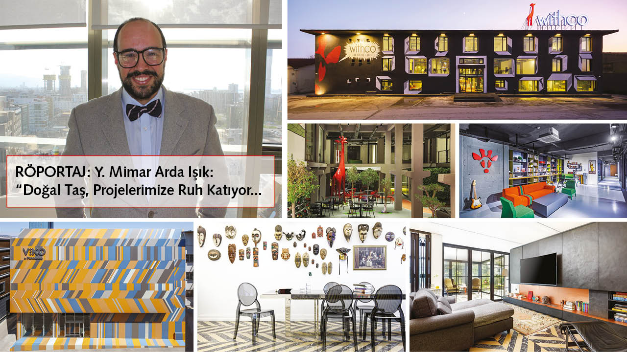 """ARDA IŞIK: """"NATURAL STONE ADDS SOUL TO OUR PROJECTS…"""""""
