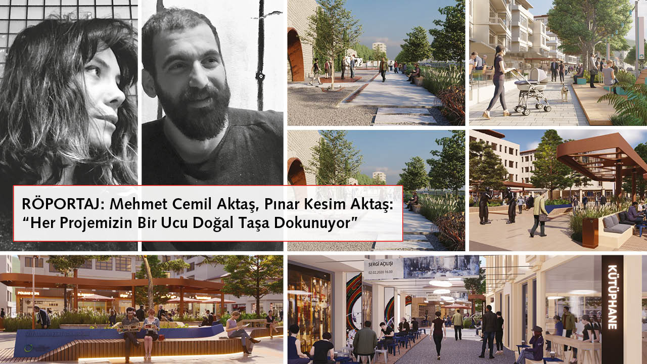 "MEHMET CEMİL AKTAŞ, PINAR KESİM AKTAŞ: ""ALL OF OUR PROJECTS UTILIZE NATURAL STONE IN ONE FORM OR ANOTHER"""
